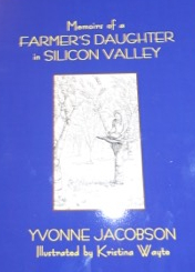 Memoirs of a Farmer's Daughter in Silicon Valley by Yvonne Jacobson